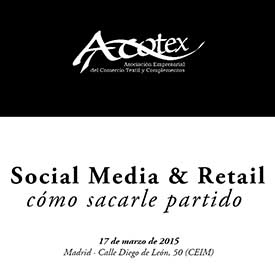 Conclusiones de la jornada 'Social Media y Retail' de Acotex con bloggers y profesionales del marketing y la moda